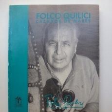 Libros de segunda mano: FOLCO QUILICI. CAZADOR DE MARES. Lote 175106182