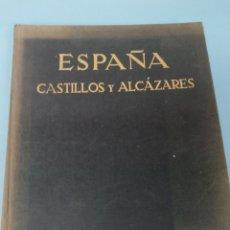 Libros de segunda mano: ORTIZ ECHAGUE. ESPAÑA. CASTILLOS Y ALCÁZARES. Lote 175247180