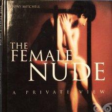 Libros de segunda mano: THE FEMALE NUDE - TONY MITCHELL. Lote 175383662