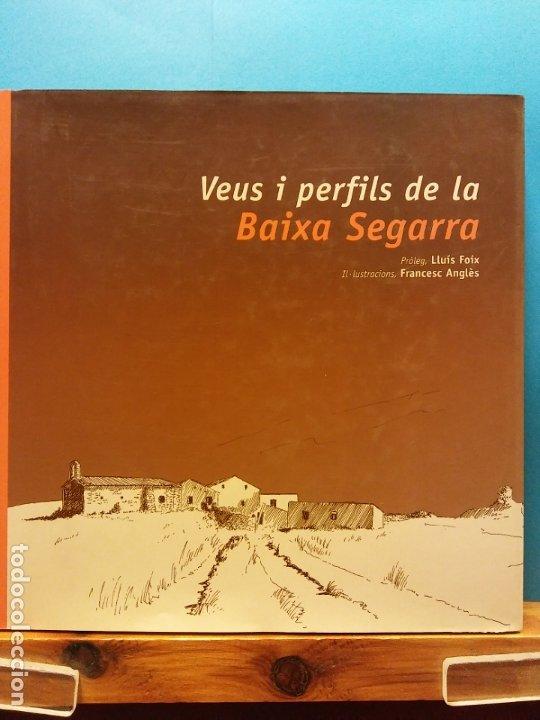 VEUS I PERFILS DE LA BAIXA SEGARRA. LLUÍS FOIX, FRANCESC ANGLÉS. ASOCIACIÒ CULTURAL BAIXA SEGARRA. (Libros de Segunda Mano - Bellas artes, ocio y coleccionismo - Diseño y Fotografía)