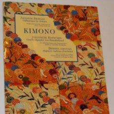 Libros de segunda mano: KIMONO - JAPANESE DESIGNS - 3 IDIOMAS - 12 PATTERNS. Lote 175552435