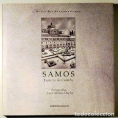 Libros de segunda mano: OCAÑA, LUIS ALFONSO - SAMOS. ESPÍRITO DO CAMIÑO - SANTIAGO DE COMPOSTELA 2006 - FOTOGRAFÍAS. Lote 175576325
