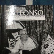 Libros de segunda mano: ALFONSO IMAGENES DE UN SIGLO. JUAN MANUEL SÁNCHEZ VIGIL. ESPASA CALPE. Lote 175609357