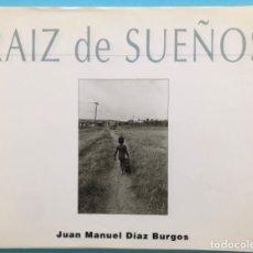 Libros de segunda mano: FOTOGRAFIA- CARTAGENA- MURCIA- JUAN MANUEL DIAZ BURGOS- RAIZ DE SUEÑOS - 1.995. Lote 175686890