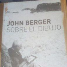 Libri di seconda mano: JOHN BERGER SOBRE EL DIBUJO,EDITORIAL GUSTAVO GILI,DIBUJO,BELLAS ARTES,FOTOGRAFIA. Lote 175753394