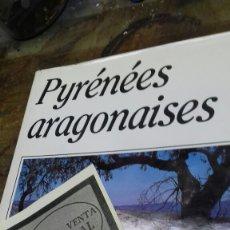 Libros de segunda mano: PYRENEES ARAGONAISES. JEAN PAUL PONTROUE. FERNANDO BIARGE. Lote 176280565
