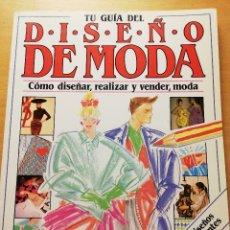 Libros de segunda mano: TU GUÍA DEL DISEÑO DE MODA. CÓMO DISEÑAR, REALIZAR Y VENDER MODA (FELICITY EVERETT) MONTENA. Lote 176560659