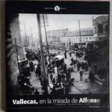 Libros de segunda mano: VALLECAS, EN LA MIRADA DE ALFONSO: IMÁGENES RECUPERADAS (1921-1936). Lote 176982305