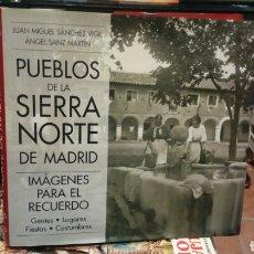 Libros de segunda mano: PUEBLOS DE LA SIERRA NORTE DE MADRID.JUAN MIGUEL SÁNCHEZ VIGIL .ÁNGEL SANZ MARTIN. Lote 177004428