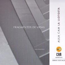 Libros de segunda mano: FRAGMENTOS DE VIDAS : FOTOGRAFÍAS ( CATÁLOGO DE EXPOSICIÓN ) / LUCA INVERNIZZI. Lote 177738702