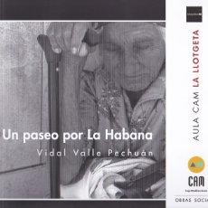 Libros de segunda mano: UN PASEO POR LA HABANA ( CATÁLOGO EXPOSICIÓN) / VIDAL VALLE PECHUAN * FOTOGRAFÍA * RETRATO *. Lote 177739215