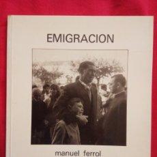 Libros de segunda mano: MANUEL FERROL/ EMIGRACIÓN (GALLEGO).. Lote 183811815