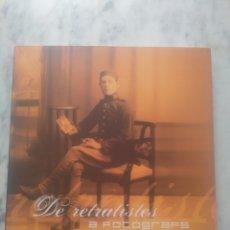 Libros de segunda mano: DE RETRATISTES A FOTOGRAFS. 100 ANYS D'IMATGES.. Lote 177866200