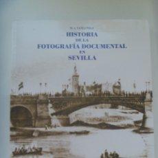 Libros de segunda mano: ENORME LIBRO : HISTORIA DE LA FOTOGRAFIA DOCUMENTAL EN SEVILLA . DE M. A. YAÑEZ POLO, 2002. Lote 178623222