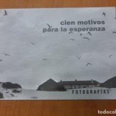 Libros de segunda mano: CIEN MOTIVOS PARA LA ESPERANZA - FOTOGRAFIAS. SALAMANCA . . Lote 179036986