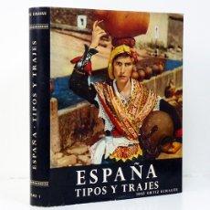 Libros de segunda mano: ORTIZ ECHAGÜE (JOSÉ).– ESPAÑA. TIPOS Y TRAJES. PUBL. ORTIZ ECHAGÜE, 1957. ILUSTRADO CON FOTOGRAFÍAS. Lote 179136477