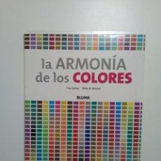 Libros de segunda mano: LA ARMONÍA DE LOS COLORES, EDITORIAL BLUME, DE TINA SUTTON Y BRIDE M. WHELAN. Lote 179175670