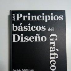Libros de segunda mano: LOS PRINCIPIOS BÁSICOS DEL DISEÑO GRÁFICO , DE BEBBIE MILLMAN, BLUME. Lote 179184665