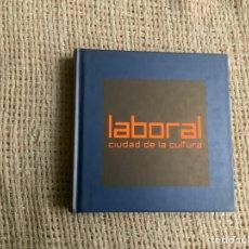 Libros de segunda mano: LABORAL, CIUDAD DE LA CULTURA DE GOBIERNO PRINCIPADO DE ASTURIAS - GIJÓN 2006. Lote 179197261