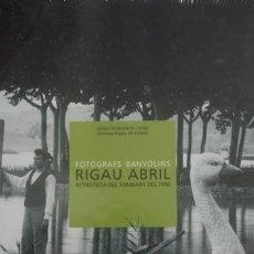 Libros de segunda mano: FOTÒGRAFS BANYOLINS RIGAU ABRIL RETRATISTA DEL TOMBANT DEL 1900 - PORTAL DEL COL·LECCIONISTA *****. Lote 179236483