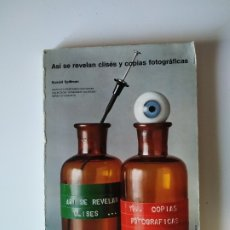 Libros de segunda mano: ASI SE REVELAN CLISES Y COPIAS FOTOGRAFICAS, RONALD SPILLMAN, INSTITUTO PARAMON, 1976, 144 PAGINAS. Lote 179335848