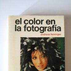 Libros de segunda mano: EL COLOR EN LA FOTOGRAFIA, ANDREAS FEININGER, EDITORIAL HISPANO EUROPEA, 1981, 392 PAGINAS, T.DURA. Lote 179336096