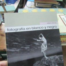Libros de segunda mano: FOTOGRAFÍA EN BLANCO Y NEGRO, WILLIAM CHEUNG. ART.548-336. Lote 180096165