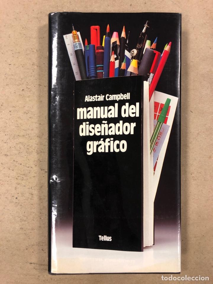 MANUAL DEL DISEÑADOR GRÁFICO. ALASTAIR CAMPBELL. EDITA: TELLUS 1989. ILUSTRADO (Libros de Segunda Mano - Bellas artes, ocio y coleccionismo - Diseño y Fotografía)