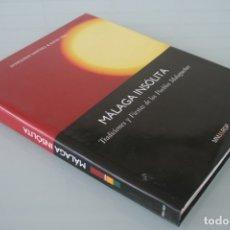 Libros de segunda mano: LIBRO: MALAGA INSOLITA: TRADICIONES Y FIESTAS DE LOS PUEBLOS MALAGUEÑOS – FOTOGRAFIAS VEASE INDICE E. Lote 180485750