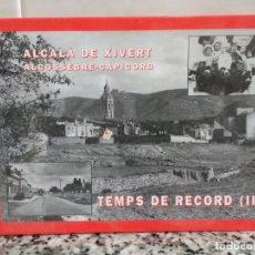 Libros de segunda mano: ALCALÁ DE XIVERT. ALCOSSEBRE-CAPICORB.TEMPS DE RECORD II.ALBUM DE FOTOS ANTIGUAS REPRODUCCIONES 1998. Lote 180839841