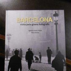 Libros de segunda mano: BARCELONA VISTA PELS GRANS FOTÒGRAFS.. Lote 181976083