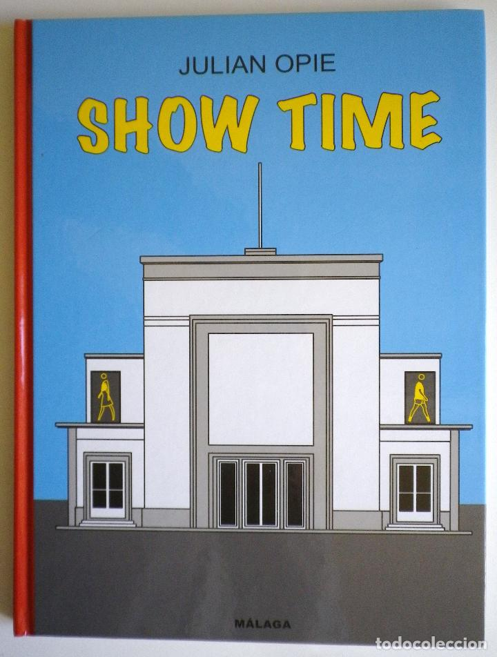 SHOW TIME. JULIAN OPIE. MÁLAGA (Libros de Segunda Mano - Bellas artes, ocio y coleccionismo - Diseño y Fotografía)