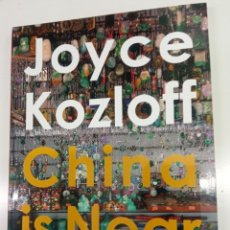 Libros de segunda mano: JOYCE KOZLOFF: CHINA IS NEAR. Lote 182563986