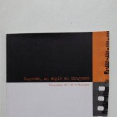 Libros de segunda mano: LOGROÑO, UN SIGLO EN IMAGENES. FOTOGRAFIAS DEL ARCHIVO MUNICIPAL. TDKLT3. Lote 183061925