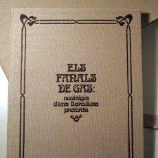 Libros de segunda mano: ESPINÀS, JOSEP M. - ELS FANALS DE GAS. NOSTÀLGIA D'UNA BARCELONA PRETÈRITA - BARCELONA 1981 - MOLT I. Lote 183165781