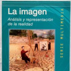 Libros de segunda mano: LA IMAGEN. ANÁLISIS Y REPRESENTACIÓN DE LA REALIDAD.. Lote 183169095