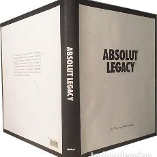 Libros de segunda mano: ABSOLUT LEGACY (OVER 30 YEARS OF ABSOLUT CREATIVITY) ABSOLUT VODKA. MARKETING. DISEÑO. Lote 183452220