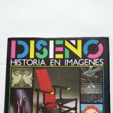Libros de segunda mano: DISEÑO, HISTORIA EN IMÁGENES. PENNY SPARKE, FELICE HODGES. EDITORIAL HERMANN BLUME. TDK407. Lote 183626347