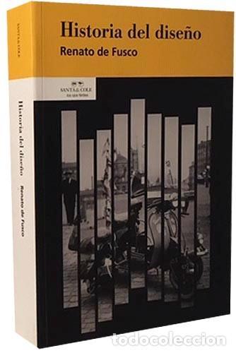 HISTORIA DEL DISEÑO. (RENATO DE FUSCO) DISEÑO ILUSTRACIONES (Libros de Segunda Mano - Bellas artes, ocio y coleccionismo - Diseño y Fotografía)