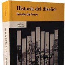 Libros de segunda mano: HISTORIA DEL DISEÑO. (RENATO DE FUSCO) DISEÑO ILUSTRACIONES. Lote 183810345