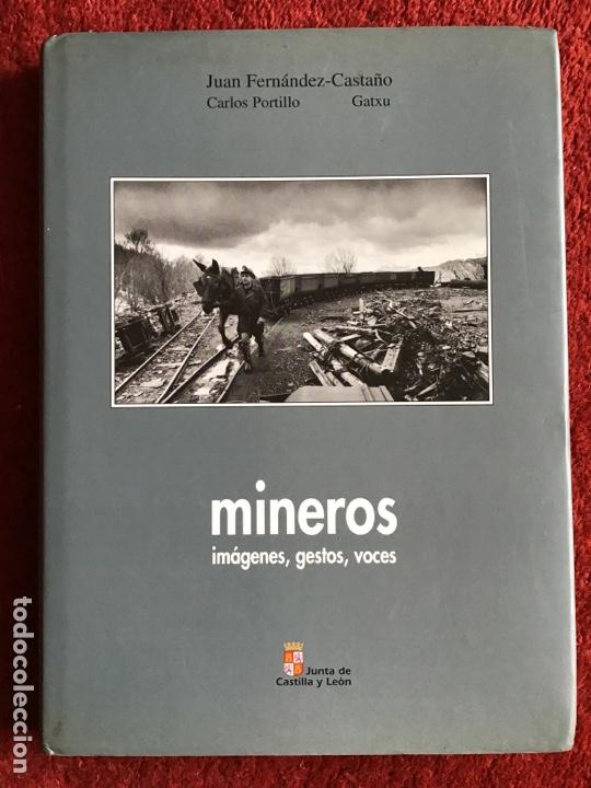 MINEROS. IMÁGENES, GESTOS, VOCES. 1997 (Libros de Segunda Mano - Bellas artes, ocio y coleccionismo - Diseño y Fotografía)