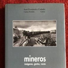 Libros de segunda mano: MINEROS. IMÁGENES, GESTOS, VOCES. 1997. Lote 183816431
