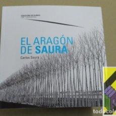 Libros de segunda mano: SAURA, CARLOS: EL ARAGÓN DE SAURA. Lote 183820903
