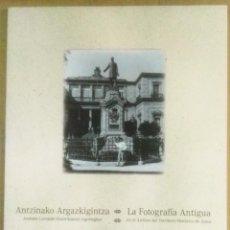 Libros de segunda mano: A FOTOGRAFÍA ANTIGUA EN EL ARCHIVO DEL TERRITORIO HISTÓRICO DE ÁLAVA, ÁLAVA, 2015,. Lote 183840127