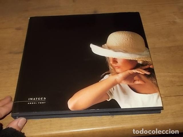 Libros de segunda mano: IMATGES / IMÁGENES . ANGEL FONT. 1ª EDICIÓN 1992 . DESNUDOS, INFANTIL, EROTISMO ! - Foto 2 - 184151383