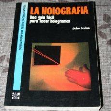 Libros de segunda mano: LA HOLOGRAFIA.GUIA FACIL PARA HACER HOLOGRAMAS.JOHN LOVINE.SERIE MCGRAW.1991.FOTOGRAFIA. Lote 184337900