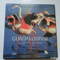 Libros de segunda mano: GUADALQUIVIR.- EL RIO DE LA VIDA. Lote 184565658