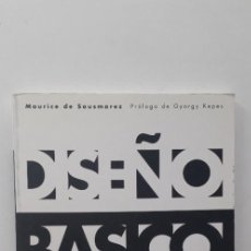 Libros de segunda mano: DISEÑO BASICO, DINÁMICA VISUAL DE LAS ARTES PLÁSTICAS - MAURICE DE SAUSMEREZ. Lote 184698303