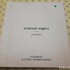Libros de segunda mano: EMANUEL UNGARO. PARIS. PREMIÈRE (COLLEZIONE AUTUNNO - INVERNO 2005/06). Lote 185952661