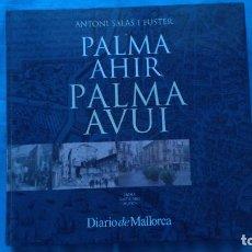 Libros de segunda mano: PALMA AHIR PALMA AVUI - ANTONI SALAS I FUSTER. Lote 186084828